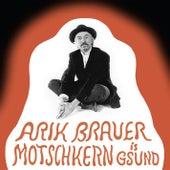 Play & Download Motschkern is g'sund by Arik Brauer | Napster