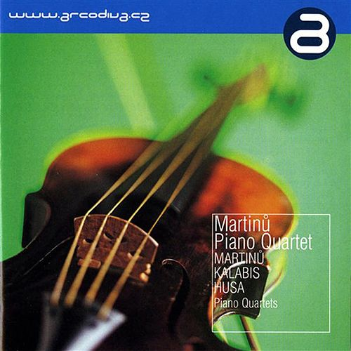 Play & Download Martinu - Kalabis - Husa by Martinu Piano Quartet | Napster