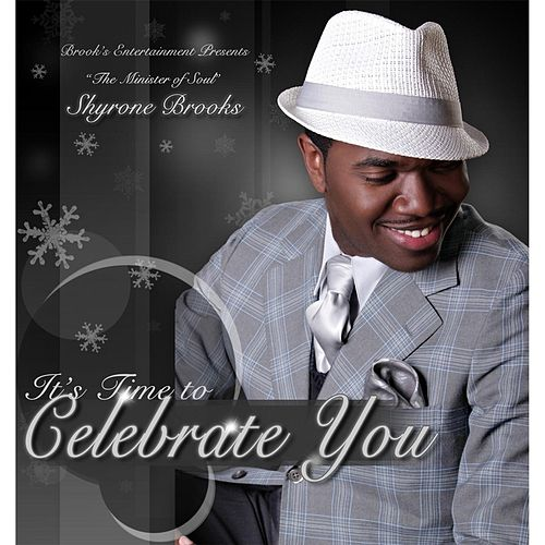 Celebrate You by Shyrone Brooks
