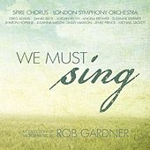 Play & Download We Must Sing by Spire Chorus Rob Gardner | Napster
