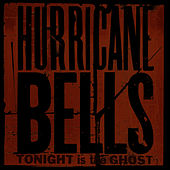 Play & Download Tonight Is The Ghost by Hurricane Bells | Napster