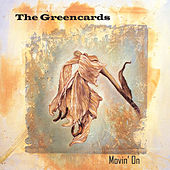 Movin' On by The Greencards