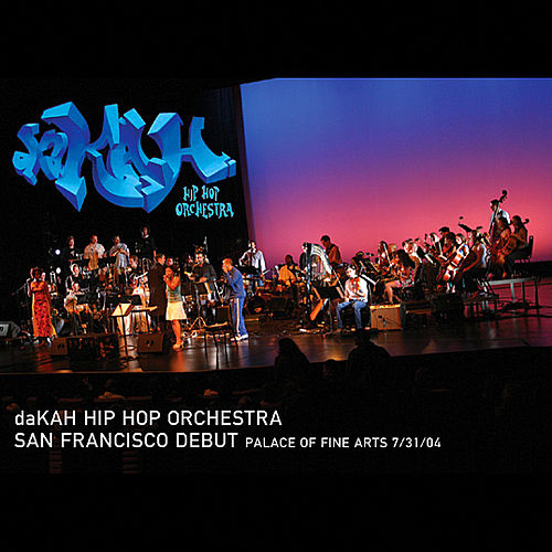 Play & Download San Francisco Debut: 7/31/04 by Dakah Hip Hop Orchestra | Napster