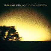 Play & Download Live At The House Of Blues Boston by Hurricane Bells | Napster