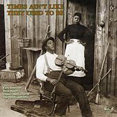 Times Ain't Like They Used to Be, Vol. 6: Early American Rural Music by Various Artists