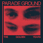 Play & Download The Golden Years by Parade Ground | Napster