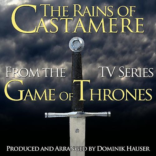 Play & Download The Rains of Castamere (From Game of Thrones) (Single Cover) by Dominik Hauser | Napster