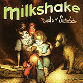 Play & Download Bottle Of Sunshine by Milkshake | Napster