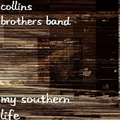 Play & Download My Southern Life by Collins Brothers Band | Napster