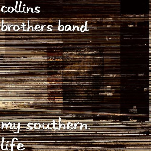 My Southern Life by Collins Brothers Band