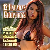 Play & Download 12 Baladas Gruperas by Various Artists | Napster