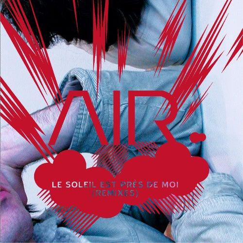 Play & Download Le Soleil Est Pres De Moi Remix by Air | Napster