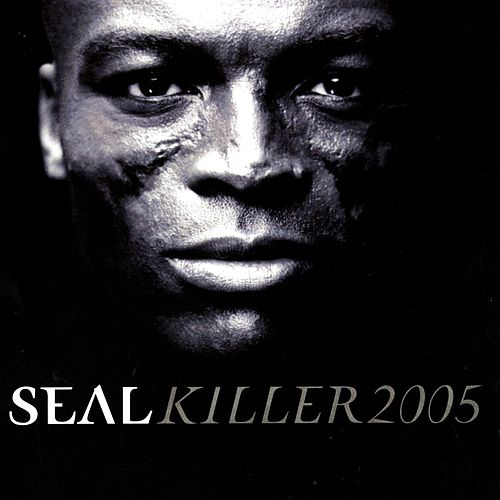 Killer 2005 by Seal