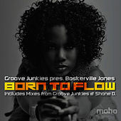 Play & Download Born To Flow (pres. Baskerville Jones) by Groove Junkies | Napster