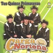 Play & Download Tus Quince Primaveras by Carga Norteña | Napster
