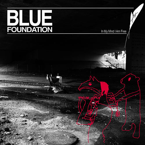In My Mind I Am Free by Blue Foundation