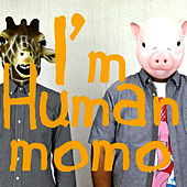 Play & Download I'm HUMAN by Momo | Napster