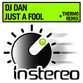 Just a Fool by DJ Dan