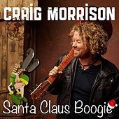 Play & Download Santa Claus Boogie by Craig Morrison | Napster
