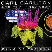 Play & Download King Of The USA by Carl Carlton and The Songdogs | Napster
