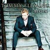 Play & Download Begin by Tommy Fleming | Napster