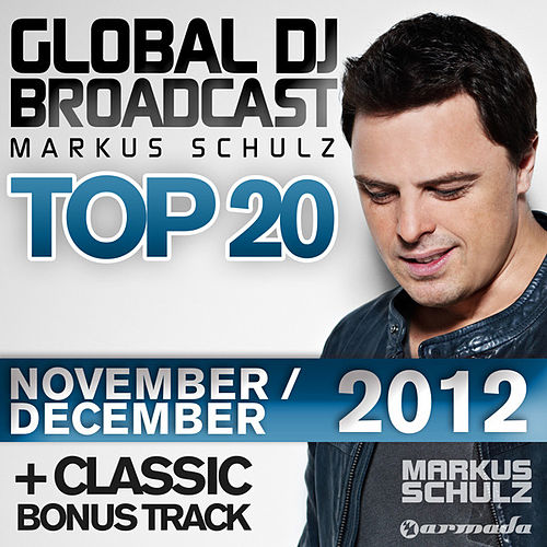 Play & Download Global DJ Broadcast Top 20 - November/December 2012 (Including Classic Bonus Track) by Various Artists | Napster