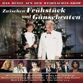 Zwischen Frühstück und Gänsebraten (Das Beste aus der Fernsehshow) von Various Artists