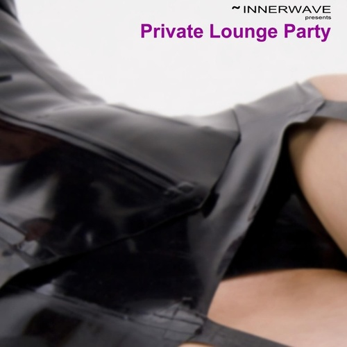 Private Lounge Party by Various Artists