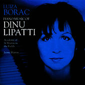 Piano Music of Dinu Lipatti by Luiza Borac