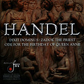 Handel: Dixit Dominus - Zadok the Priest - Ode for the Birthday of Queen Anne by Apollo's Fire