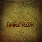 Umba Kayo by The Monocles