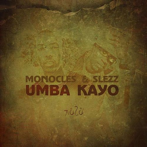 Play & Download Umba Kayo by The Monocles | Napster