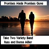 Play & Download Promises Made Promises Gone (feat. Russ Miller & Donna Miller) by Take Two Variety Band (Russ and Donna Miller) | Napster
