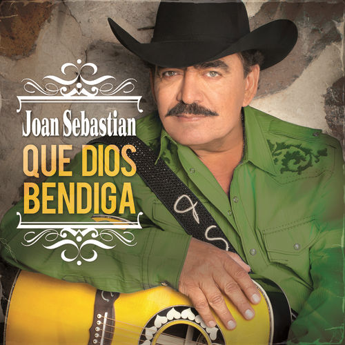 Play & Download Que Dios Bendiga by Joan Sebastian | Napster