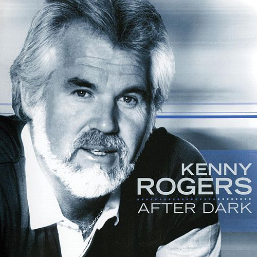 Play & Download After Dark by Kenny Rogers | Napster