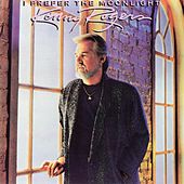 I Prefer the Moonlight by Kenny Rogers