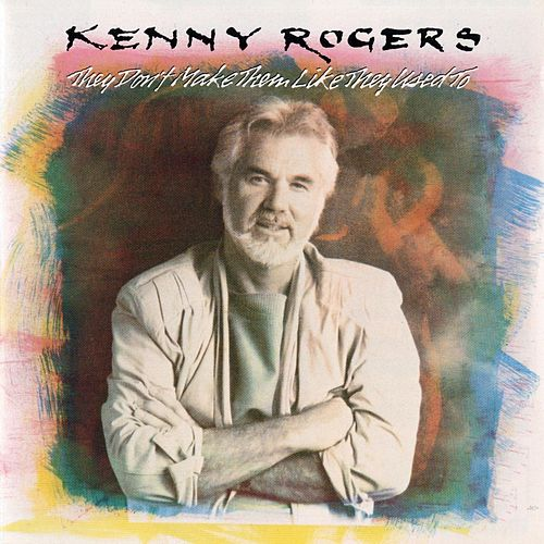 Play & Download They Don't Make Them Like They Used To by Kenny Rogers | Napster