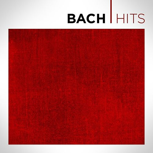 Play & Download Bach Hits by Various Artists | Napster