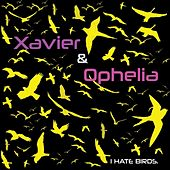Play & Download I Hate Birds by Xavier | Napster