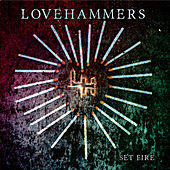 Play & Download Set Fire by Lovehammers | Napster