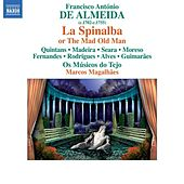 Play & Download Almeida: La Spinalba, ovvero Il vecchio matto by Ana Quintans | Napster