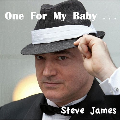 One for My Baby... by Steve James