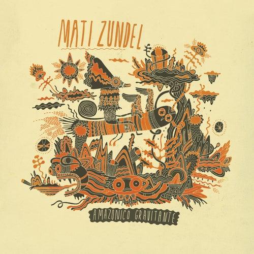 Play & Download Amazonico Gravitante by Mati Zundel   Napster