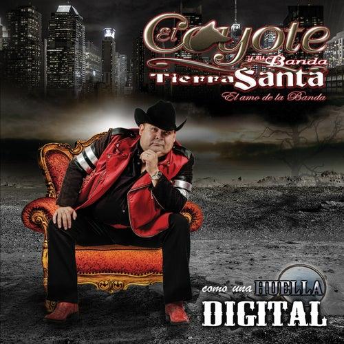 Play & Download Como Una Huella Digital by El Coyote Y Su Banda | Napster