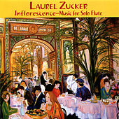 Play & Download Inflorescence - Music for Solo Flute by Laurel Zucker | Napster