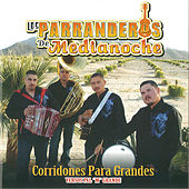 Play & Download Canciones Para Grandes by Los Parranderos De Medianoche | Napster