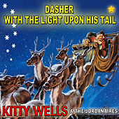 Play & Download Dasher With the Light Upon His Tail by Kitty Wells | Napster