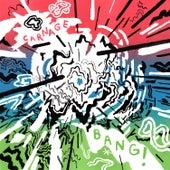 Bang! by Carnage