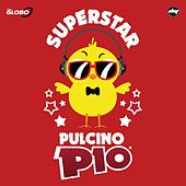 Play & Download Superstar by Pulcino Pio | Napster