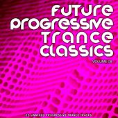 Future Progressive Trance Classics Vol 8 - EP by Various Artists